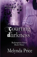 Courting Darkness : Redemption Series - Melynda Price