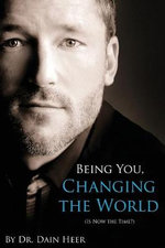 Being You, Changing the World - Dain Heer
