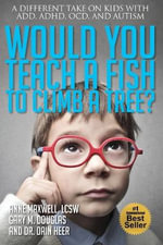 Would You Teach a Fish to Climb a Tree? - Anne Maxwell