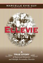 Ellevie : A True Story of Repressed Memories and Multiple Personality Disorder - Marcelle Evie Guy