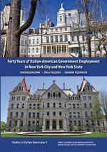 Forty Years of Italian-American Government Employment in New York City and New York State - Vincenzo Milione