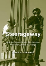 Steerageway : How Employee Owners Set Direction Amid the Currents of Change - Peter S. Strange