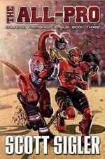 The All-Pro : Galactic Football League - Scott Sigler