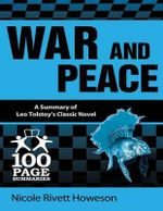 War and Peace : 100 Page Summaries - Nicole Rivett Howeson