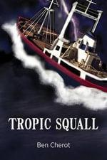 Tropic Squall - Ben Cherot