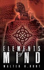 Elements of Mind - Walter Hunt