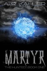 Martyr - A. R. Kahler