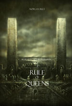A Rule of Queens (Book #13 in the Sorcerer's Ring) - Morgan Rice