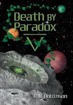 Death by Paradox - R M Robinson
