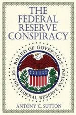 The Federal Reserve Conspiracy - Antony C Sutton