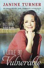 A Little Bit Vulnerable - Janine Turner