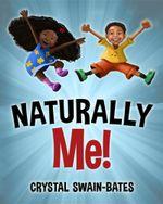 Naturally Me - Crystal Swain-Bates