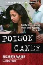 Poison Candy : The Murderous Madam: Inside Dalia Dippolito's Plot to Kill - Elizabeth Parker