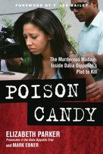 Poison Candy : The Murderous Madam: Inside Dalia Dippolito's Plot to Kill - Elizabeth Parker