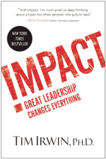Impact : Great Leadership Changes Everything - Tim Irwin