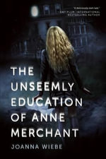 The Unseemly Education of Anne Merchant : Book One of the V Trilogy - Joanna Wiebe