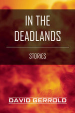 In the Deadlands : Stories - David Gerrold