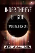 Under the Eye of God : Trackers, Book One - David Gerrold