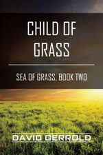 Child of Grass : Sea of Grass, Book Two - David Gerrold