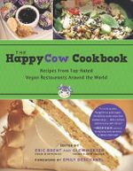 The HappyCow Cookbook : Recipes from Top-Rated Vegan Restaurants around the World