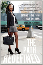 The Path Redefined : Getting to the Top on Your Own Terms - Lauren Maillian Bias
