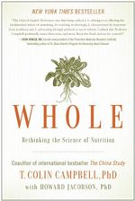 Whole : Rethinking the Science of Nutrition - T. Colin Campbell