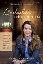Babylon Confidential : A Memoir of Love, Sex, and Addiction - Claudia Christian