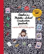 Amelia's Middle-School Graduation Yearbook - Marissa Moss