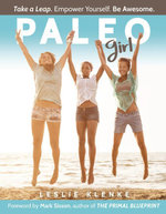 Paleo Girl : Take a Leap. Empower Yourself. Be Awesome. - Leslie Klenke