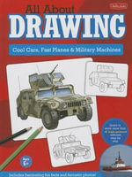 All about Drawing : Cool Cars, Fast Planes & Military Machines - Tom LaPadula