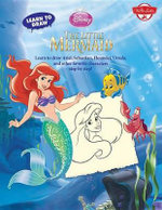 Learn to Draw Disney's the Little Mermaid : Learn to Draw Ariel, Sebastian, Flounder, Ursula, and Other Favorite Characters Step by Step! - Walter Foster Creative Team