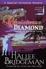 Christmas Diamond, a Novella : Inspired by the Jewel Series and Introducing the Virtues and Valor Series - Hallee Bridgeman