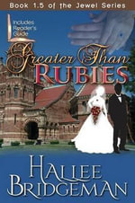 Greater Than Rubies : Novella Inspired by the Jewel Series - Hallee Bridgeman