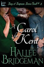 A Carol for Kent : Part 3 of the Song of Suspense Series - Hallee Bridgeman