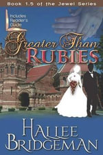 Greater Than Rubies : The Jewel Series Book 1.5 - Hallee Bridgeman