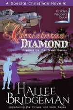 Christmas Diamond : Inspired by the Jewel Series and Virtues and Valor Series - Hallee Bridgeman