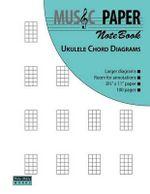 Music Paper Notebook - Ukulele Chord Diagrams - Ashkan Mashhour