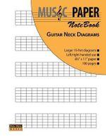 Music Paper Notebook - Guitar Neck Diagrams - Ashkan Mashhour