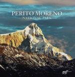 Perito Moreno National Park - Antonio Vizcaino