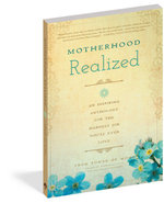 Motherhood Realized : An Inspiring Anthology for the Hardest Job You'll Ever Love - Power of Moms