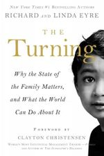 The Turning : Why the State of the Family Matters, and What the World Can Do about It - Richard Eyre