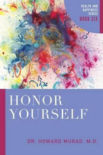 Honor Yourself : Health and Happiness Series - Howard Murad