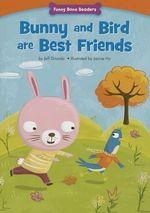 Bunny and Bird Are Best Friends : Making New Friends - Jeff Dinardo
