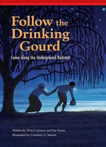 Follow the Drinking Gourd : Come Along the Underground Railroad - Wim Coleman