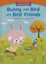 Bunny and Bird Are Best Friends : Making New Friends - Jeff Dinardo
