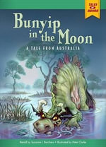 Bunyip in the Moon : A Tale from Australia - Suzanne I Barchers