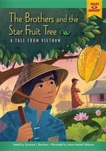 The Brothers and the Star Fruit Tree : A Tale from Vietnam - Suzanne I Barchers