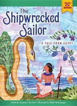 The Shipwrecked Sailor : A Tale from Egypt - Suzanne I Barchers