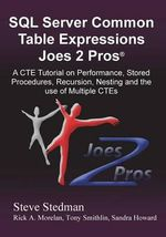 Common Table Expressions Joes 2 Pros : A Solution Series Tutorial on Everything You Ever Wanted to Know about Common Table Expressions - Steve Stedman