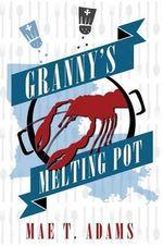 Granny's Melting Pot - Mae T Adams